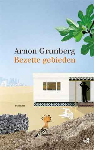 Arnon Grunberg Bezette gebieden Recensie Nieuwe Romans 2020