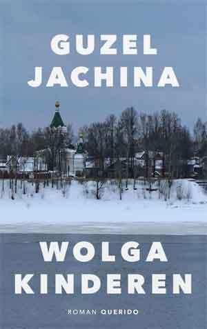 Guzel Jachina Wolgakinderen Recensie