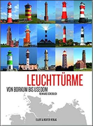 Leuchttürme von Borkum bis Usedom Boek Duitse vuurtorens