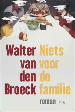 Walter Van den Broeck Niets voor de familie Recensie