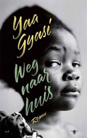 Yaa Gyasi Weg naar huis - Ghanese roman